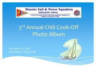 3 rd  Annual Chili Cook-Off Photo Album