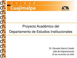 Proyecto Acad�mico del  Departamento de Estudios Institucionales
