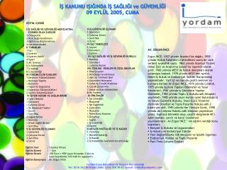 İŞ KANUNU IŞIĞINDA İŞ SAĞLIĞI ve GÜVENLİĞİ 09 EYLÜL 2005, CUMA