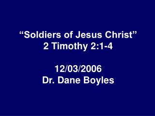 Soldiers of Jesus Christ  2 Timothy 2:1-4  12