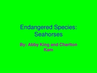 Endangered Species: Seahorses