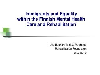 Immigrants and Equality within the Finnish Mental Health Care and Rehabilitation