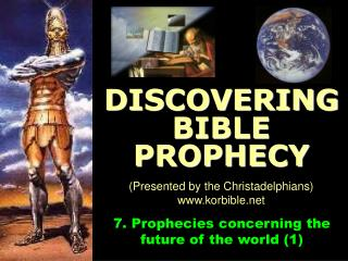 7.  Prophecies concerning the future of the world (1)
