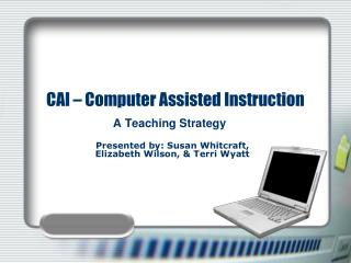 CAI – Computer Assisted Instruction