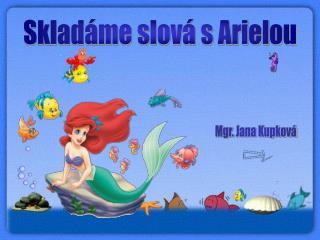 Skladáme slová s Arielou