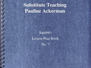 Substitute Teaching Pauline Ackerman