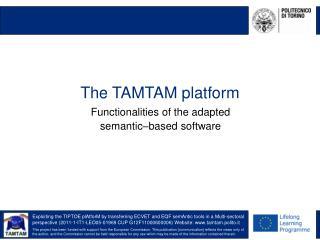 The TAMTAM platform
