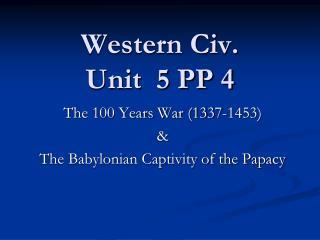 Western Civ. Unit  5 PP 4