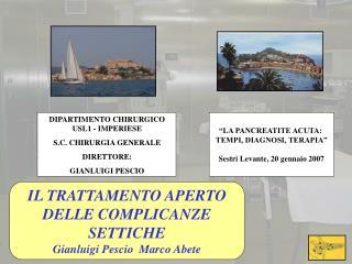IL TRATTAMENTO APERTO DELLE COMPLICANZE SETTICHE Gianluigi Pescio  Marco Abete