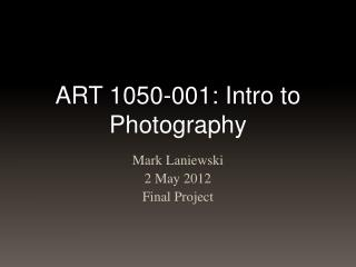 ART 1050-001: Intro to Photography