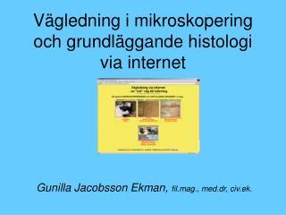 Vägledning i mikroskopering och grundläggande histologi via internet