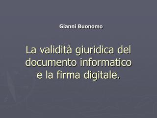 La validità giuridica del documento informatico e la firma digitale.
