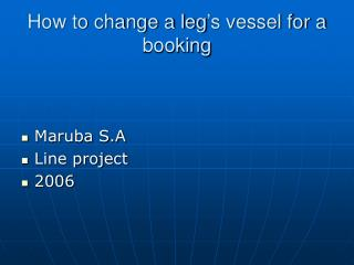 How to change a leg's vessel for a booking