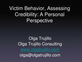 Victim Behavior, Assessing Credibility: A Personal Perspective