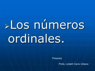 Los números ordinales.