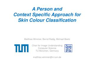 A Person and  Context Specific Approach for  Skin Colour Classification