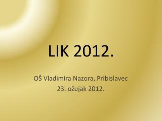 LIK  2012 .