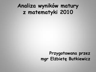 Analiza wyników matury  z matematyki 2010