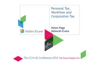 Personal Tax, Workflow and Corporation Tax Helen Page Deborah Evans