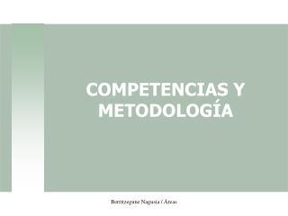 COMPETENCIAS Y METODOLOGÍA