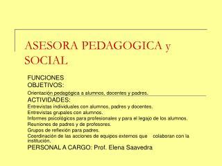 ASESORA PEDAGOGICA y SOCIAL