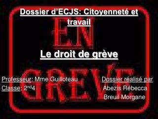 Dossier d'ECJS: Citoyenneté et travail Le droit de grève