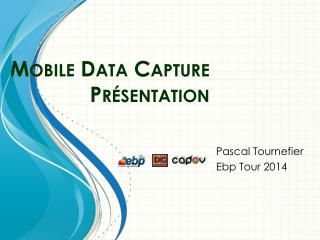 Mobile Data Capture Présentation