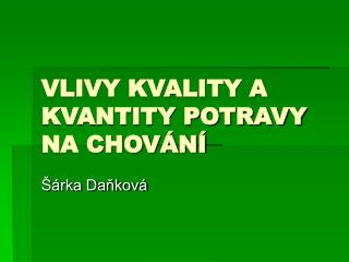 VLIVY KVALITY A KVANTITY POTRAVY NA CHOVÁNÍ