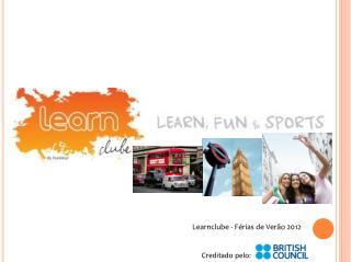 Learnclube  - Férias de Verão 2012       Creditado pelo:
