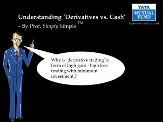 Understanding 'Derivatives vs. Cash' – By Prof.  Simply  Simple  TM