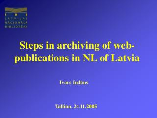 Steps in archiving of web-publications in NL of Latvia