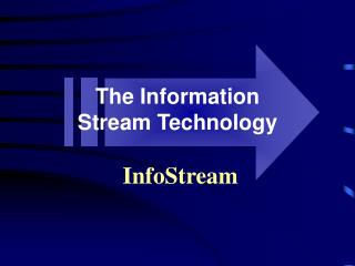 The Information  Stream Technology InfoStream
