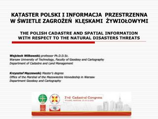 THE POLISH CADASTRE AND SPATIAL INFORMATION WITH RESPECT TO THE NATURAL DISASTERS THREATS