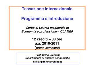 Tassazione internazionale   Programma e introduzione  Corso di Laurea magistrale in  Economia e professione   CLAMEP   1