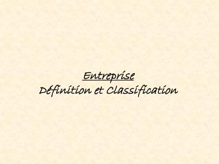 Entreprise Définition et Classification