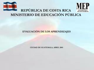 REP BLICA DE COSTA RICA MINISTERIO DE EDUCACI N P BLICA