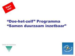 Doe-het-zelf  Programma  Samen duurzaam inzetbaar