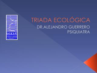 TRIADA ECOL GICA
