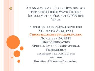 Submitted to: Dr.  Abbie  Brown Educ  7100 Evolution of Education Technology