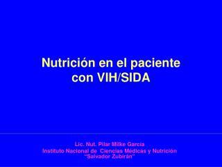 Nutrici�n en el paciente  con VIH/SIDA