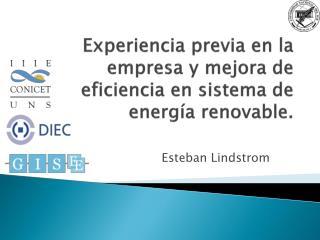 Experiencia previa en la empresa y mejora de eficiencia en sistema de energía renovable.