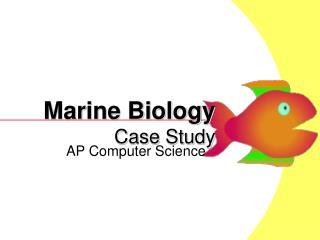 Marine Biology Case Study