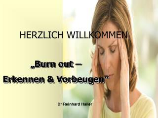 """""""Burn out – Erkennen & Vorbeugen"""""""