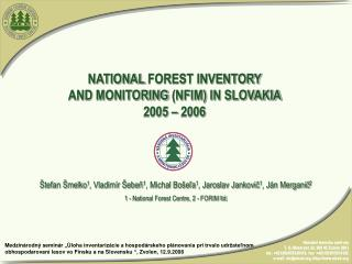 NATIONAL FOREST INVENTORY AND  MONITORING (NFIM)  IN SLOVAKIA 2005 – 2006