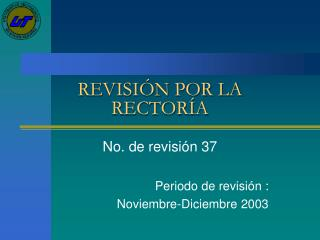 REVISI�N POR LA RECTOR�A