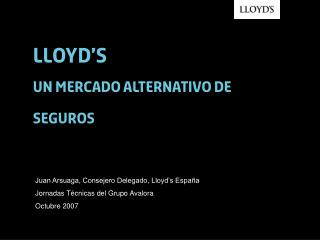 Lloyd�s  un Mercado alternativo de seguros