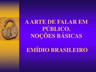 A ARTE DE FALAR EM P BLICO.  NO  ES B SICAS   EM DIO BRASILEIRO