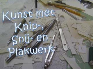 Kunst met Knip-, Snij- en Plakwerk