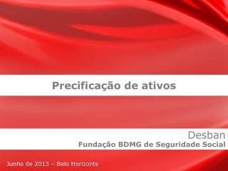 Junho de 2013 – Belo Horizonte