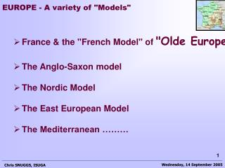"France & the ""French Model"" of  ""Olde Europe"" The Anglo-Saxon model The Nordic Model"